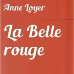 La belle rouge, Anne Loyer