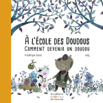 A l'école des doudous ou comment devenir un doudou, Frédérique Elbaz et Isaly