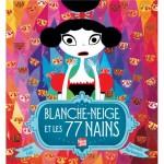 Blanche Neige et les 77 nains, Davide Cali et Raphaëlle Barbanègre