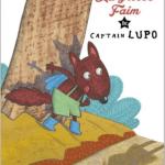 La grosse faim de Cap'tain Lupo, Christelle Vallat et Armelle Modéré