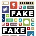 Fake ! Fake ! Fake !, Zoé Beck