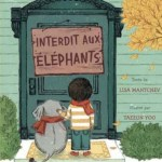 Interdit aux Eléphants, Lisa Mantchev et Taeeun Yoo