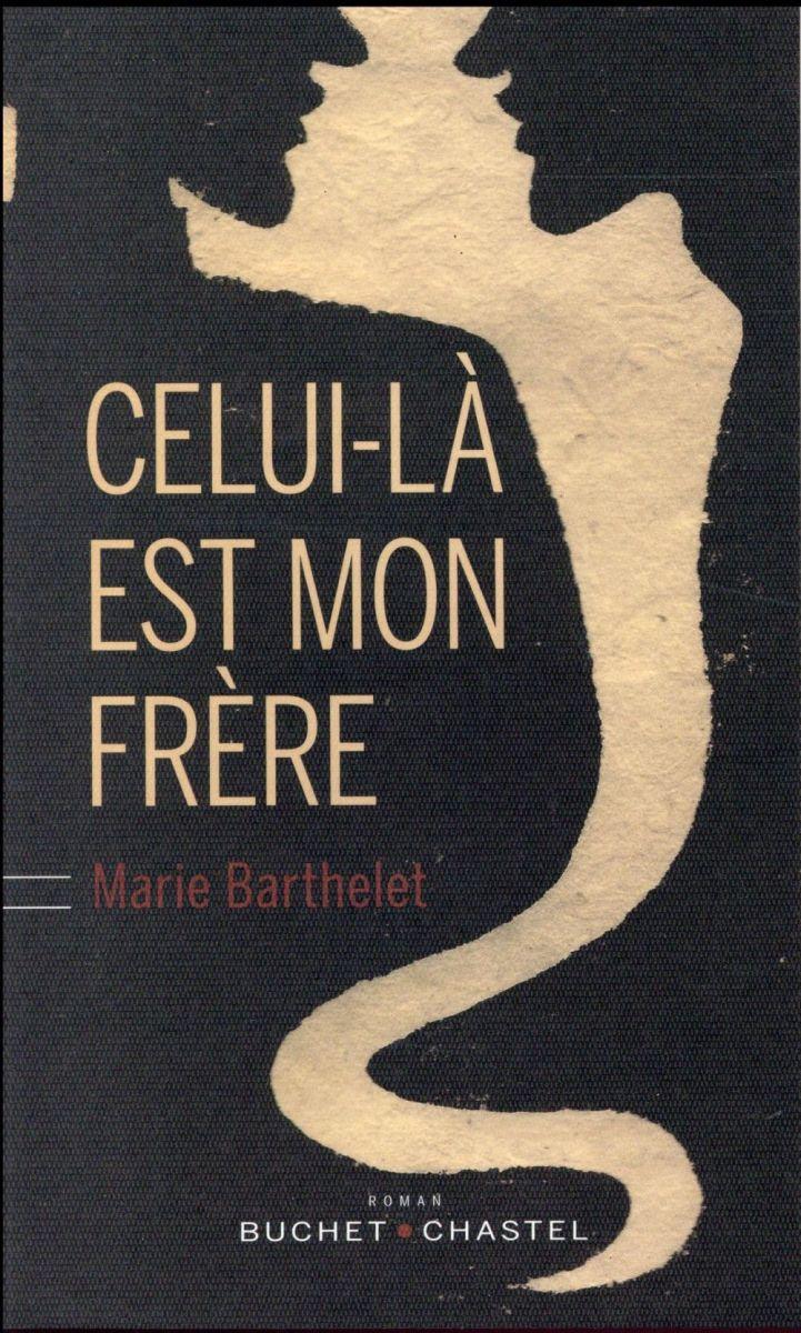 Celui-là est mon frère, Marie Barthelet