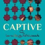 Captive 1 : Les nuits de Shéhérazade, Renée Ahdieh