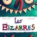Les Bizarres, Delphine Tartine et Olivier Rublon