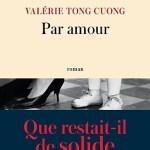 Par amour, Valérie Tong Cuong