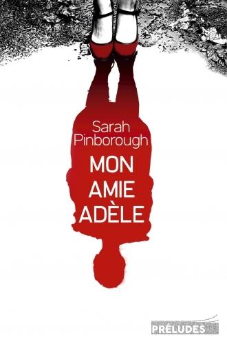 Mon amie Adèle, Sarah Pinborough