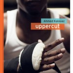 Uppercut, Ahmed Kalouaz