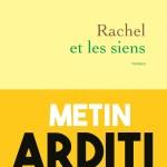 Rachel et les siens, Metin Arditi