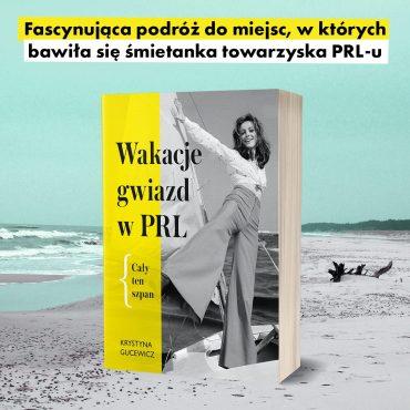 Wakacje gwiazd w PRL