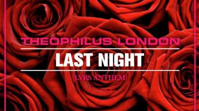 theophilus-london-last-night-lvrs-anthem