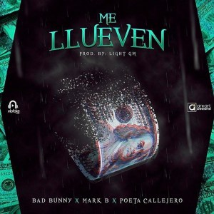 Bad Bunny Ft. Mark B Y Poeta Callejero – Me Llueven