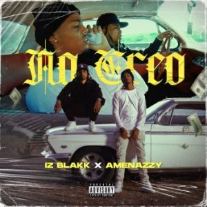 Iz Blakk Ft Amenazzy – No Creo