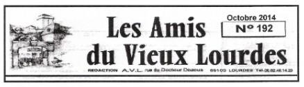 «Les Amis du Vieux Lourdes» regrettent vivement d'être dans l'impossibilité de faire leur Assemblée générale