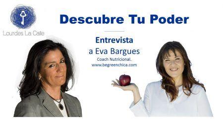Entrevista Descubre Tu Poder con Lourdes La Calle, a Eva Barques
