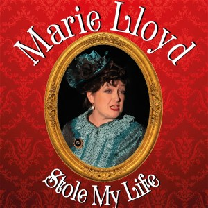 Promotional image for Marie Lloyd Stole My Life