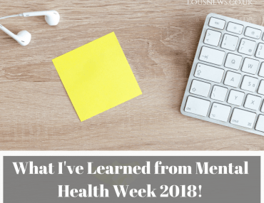 What I've Learned from Mental Health Week 2018!