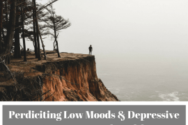 Perdiciting Low Moods & Depressive Stages ~ Mental Health