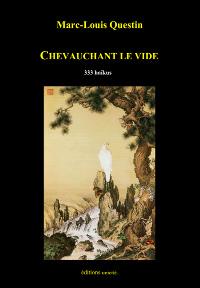 CHEVAUCHANT LE VIDE de Marc-Louis Questin : exercice spirituel