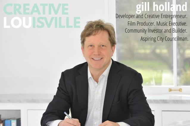 Creative Louisville * Developer Gill Holland