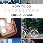 Charleston Travel Guide * Tips from a Local