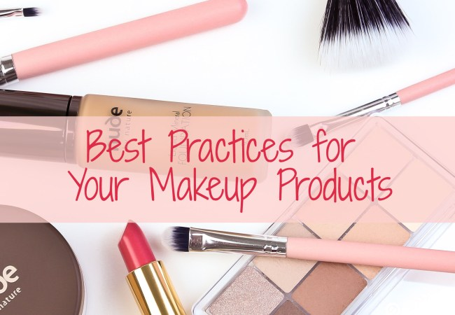 Best Practices for Your Makeup Products