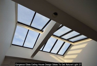 Gorgeous Glass Ceiling House Design Ideas To Get Natural Light 27