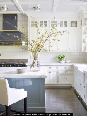 Rustic Traditional Kitchen Interior Design Ideas You Must See 21
