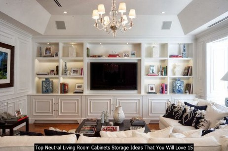 Top Neutral Living Room Cabinets Storage Ideas That You Will Love 15