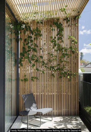 Trendy Minimalist Balcony Ideas That Leave Nothing Else To Be Desired 44