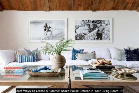 Best Ways To Create A Summer Beach House Retreat In Your Living Room 19