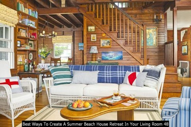 Best Ways To Create A Summer Beach House Retreat In Your Living Room 48