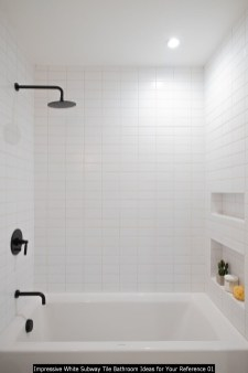 Impressive White Subway Tile Bathroom Ideas For Your Reference 01