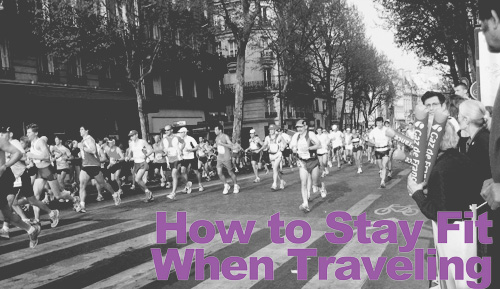 How to stay fit when traveling
