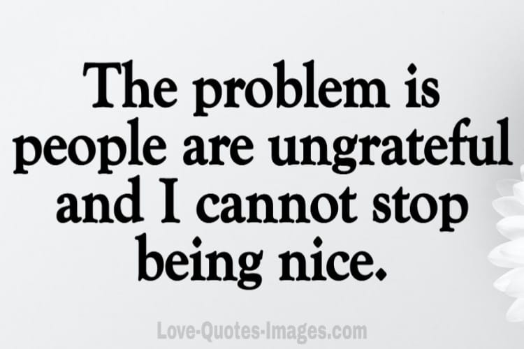 ungrateful quotes