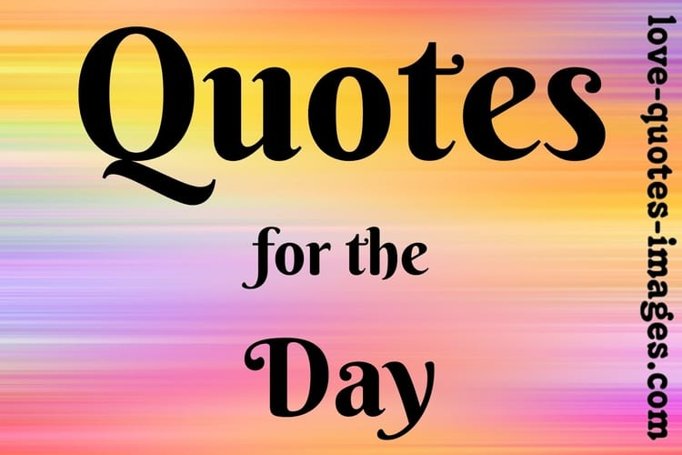 quotes for the day