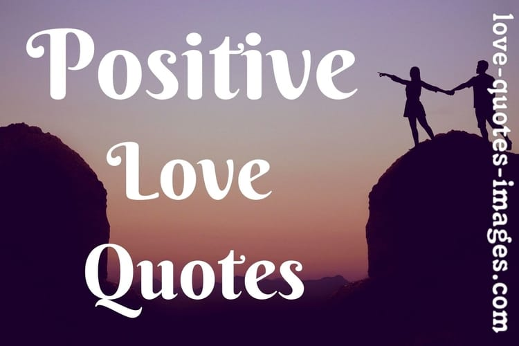 Positive Quotes About Love And Life
