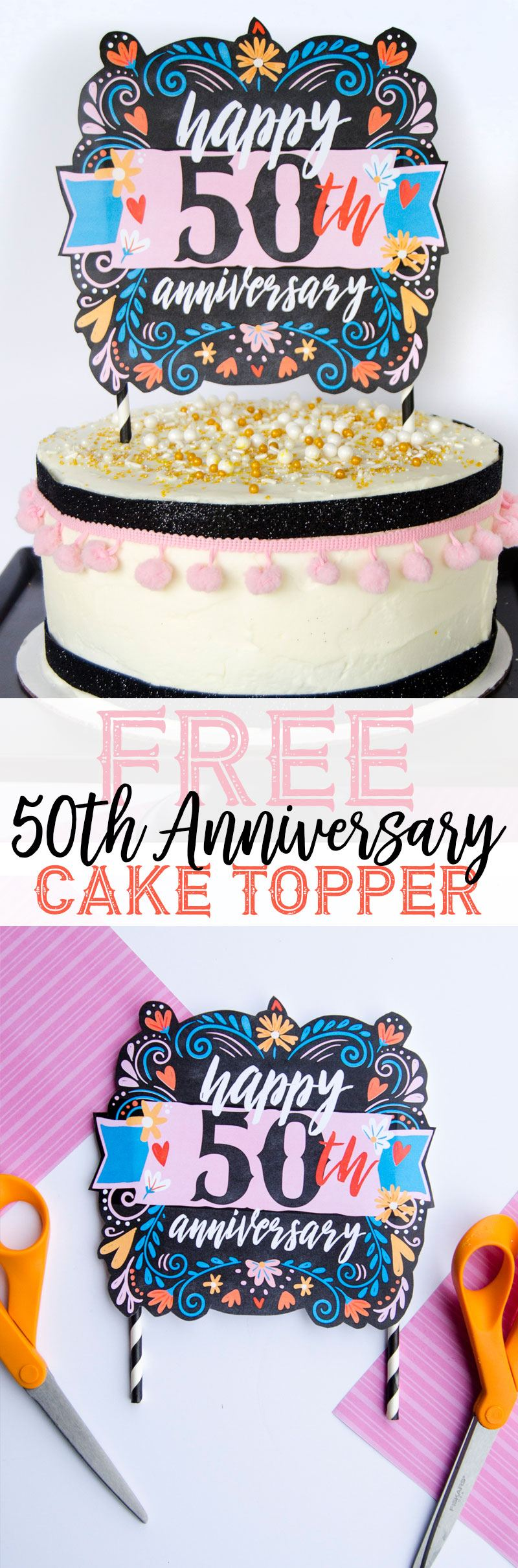 FREE Anniversary Cake Topper Printable by Lindi Haws of Love The Day