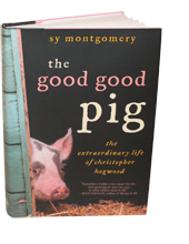 """The Good, Good Pig"" by Sy Montgomery"
