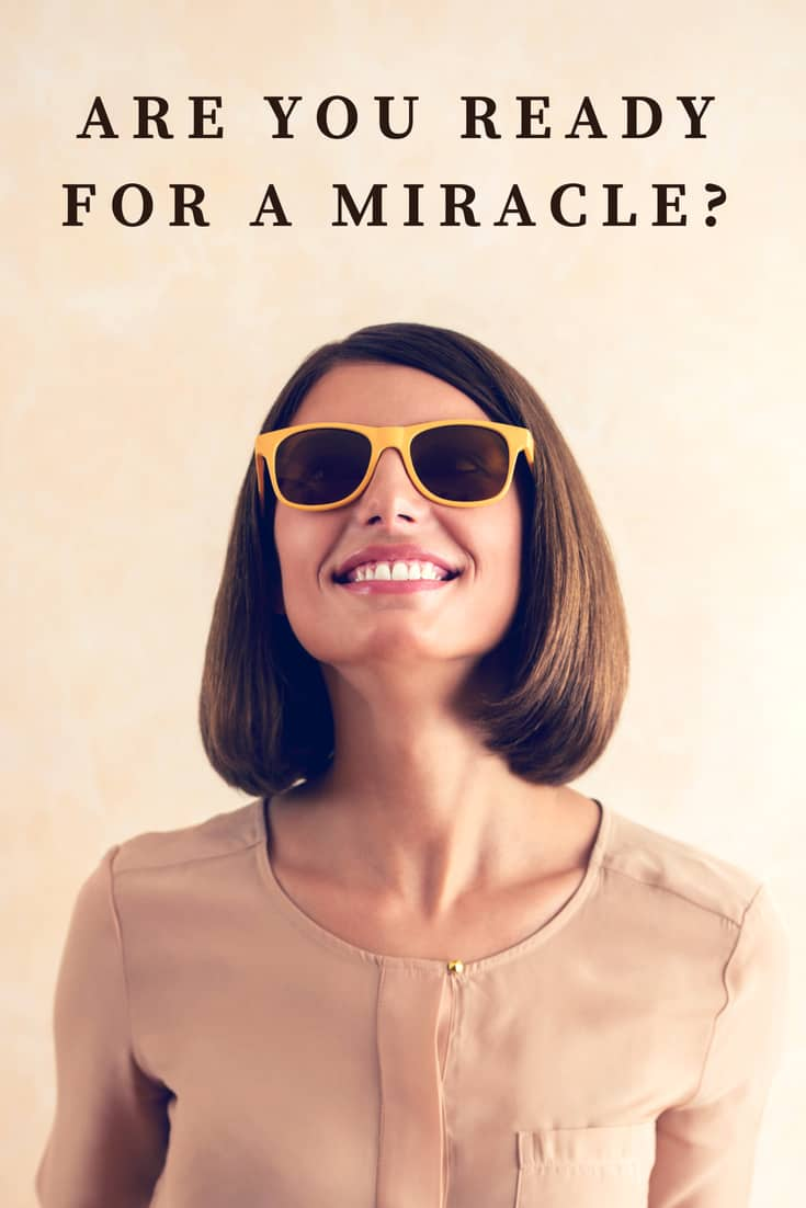 Are You Ready For a Miracle?
