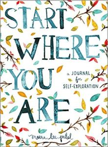 Start Where You Are: Journal for Exploration