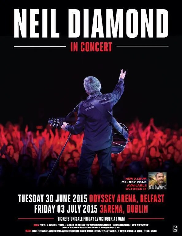Neil Diamond European Tour Belfast 30th June Odyssey Arena Lovebelfast
