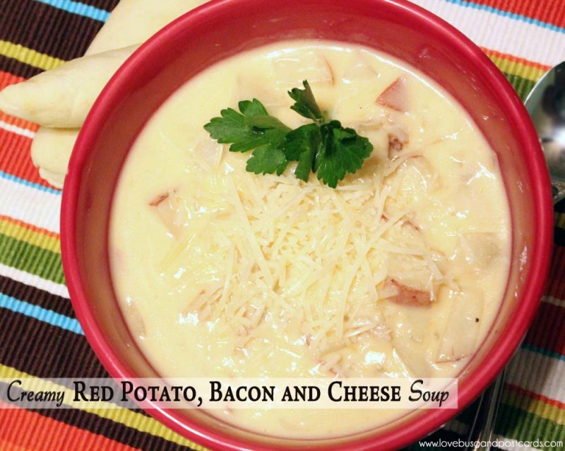 Creamy Red Potato, Bacon and Cheese Soup