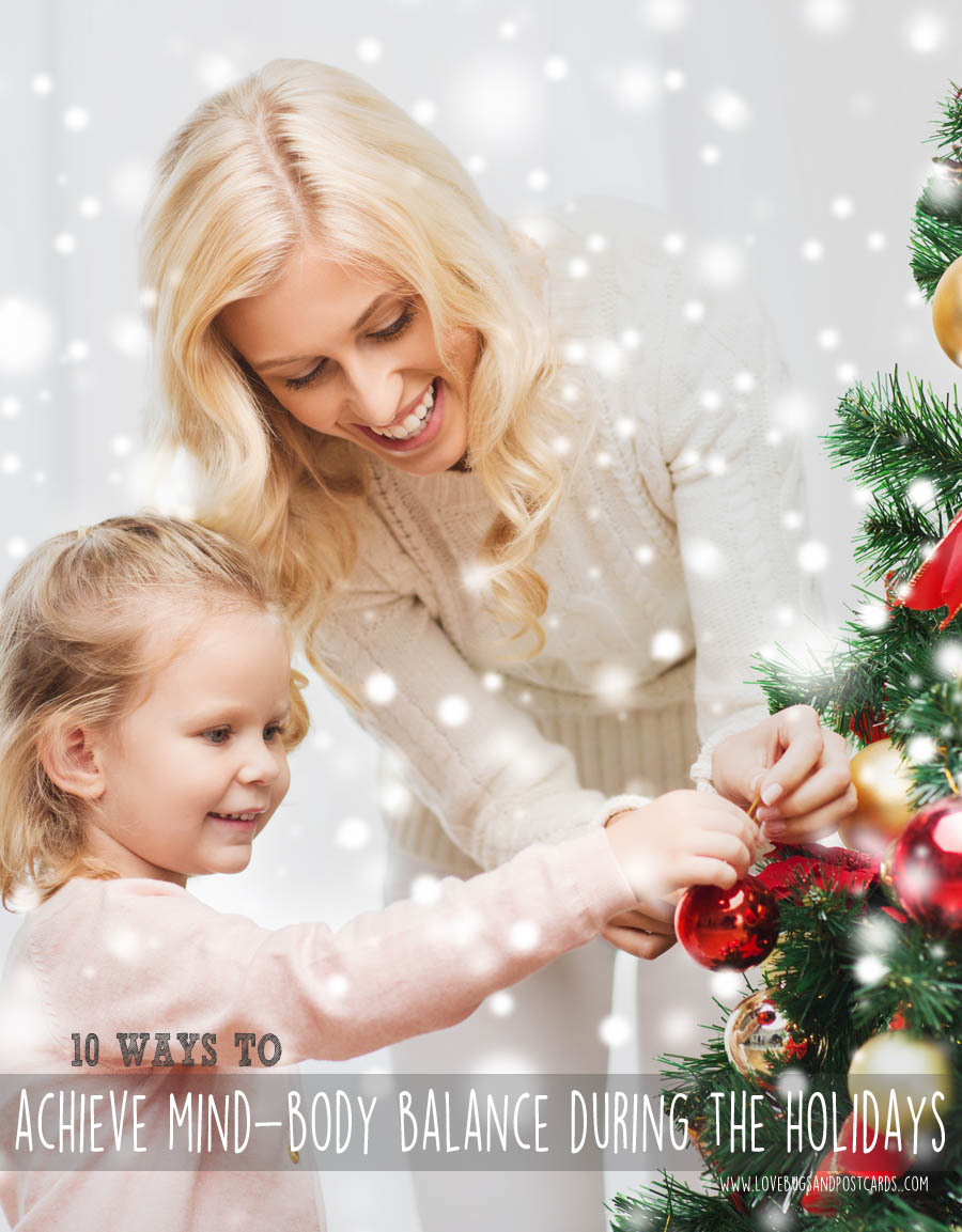 10 ways to achieve mind-body balance during the holidays