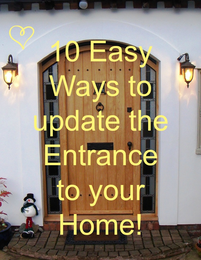 10 Easy Ways To Update The Entrance To Your Home Love