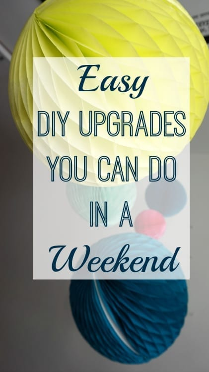 Easy DIY upgrades you can do in a weekend