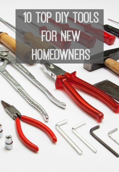 Top 10 DIY Tools for new homeowners