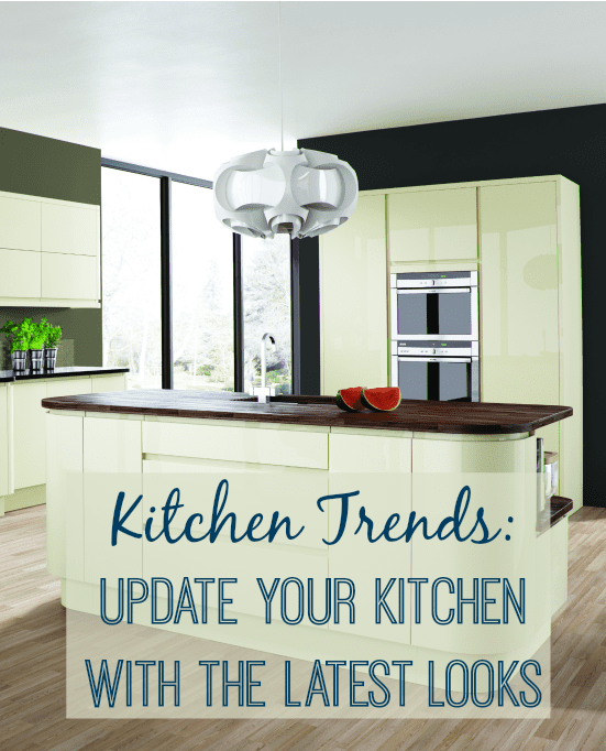 Update your kitchen with the latest kitchen trends