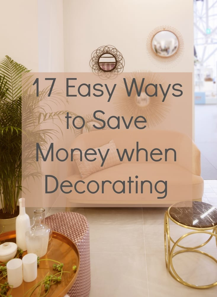 17 Easy Ways To Save Money When Decorating Love Chic Living