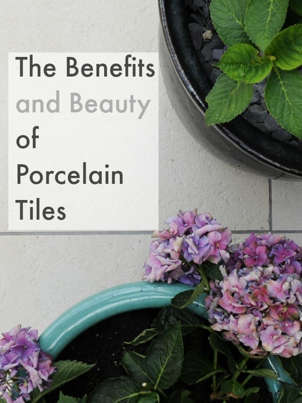 The benefits of porcelain tiles